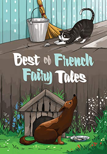 Best of French Fairy Tales: Premium Edition (Childrens Picture Book, Bedtime Stories for Kids) (English Edition)