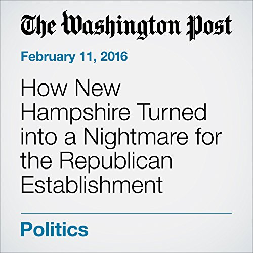 How New Hampshire Turned into a Nightmare for the Republican Establishment audiobook cover art