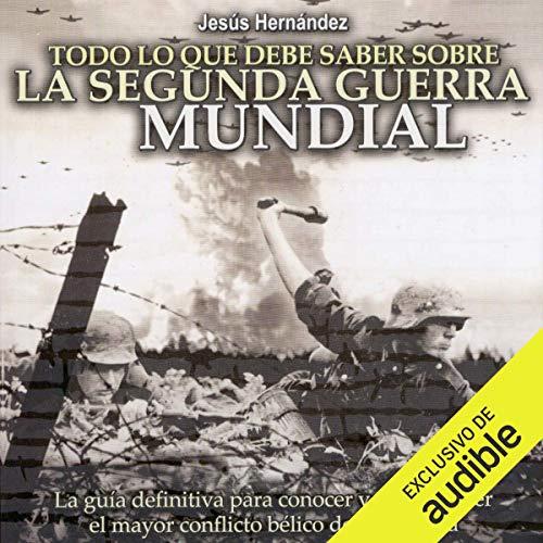 Diseño de la portada del título Todo lo que debe saber sobre la Segunda Guerra Mundial