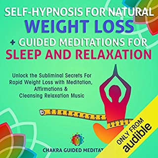 Self-Hypnosis for Natural Weight Loss + Guided Meditations for Sleep and Relaxation: Unlock the Subliminal Secrets for Rapid Weight Loss with Meditation, Affirmations & Cleansing, Relaxation Music audiobook cover art