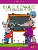 Giulio Coniglio alla scuola di Leo lupo. Con adesivi. Ediz. a colori (Le giocastorie)