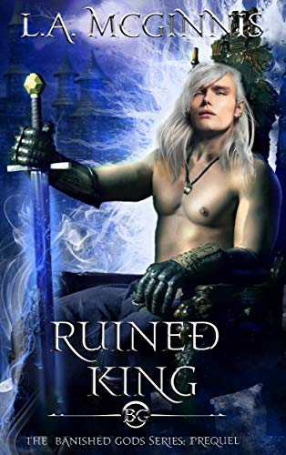 Ruined King: The Banished Gods: Prequel (The Banished Gods Series)