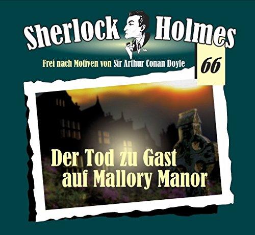 Sherlock Holmes 66 - Der Tod zu Gast auf Mallory Manor - 4 CD