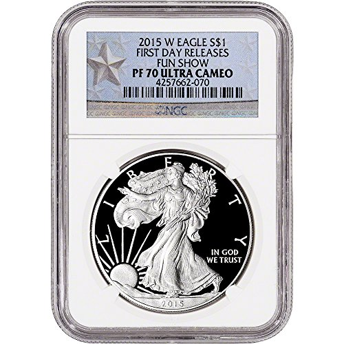 2015 W American Silver Eagle Proof $1 PF70 - First Day Releases FUN Show Star Label NGC