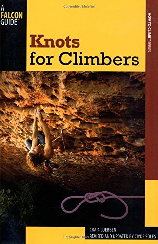 Knots for Climbers (How To Climb Series)