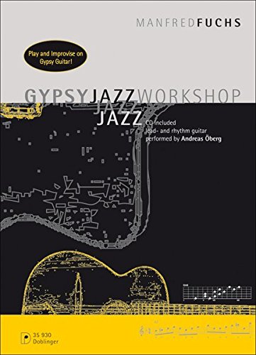 Gypsy Jazz Workshop: Play and Improvise on Gypsy Guitar (CD included, lead- and rhythm guitar performed by Andreas Öberg)