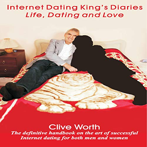 Internet Dating King's Diaries: Life, Dating and Love audiobook cover art