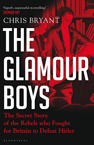 The Glamour Boys: The Secret Story of the Rebels who Fought for Britain to Defeat  Hitler (English Edition) eBook: Bryant, Christopher: Amazon.it: Kindle Store