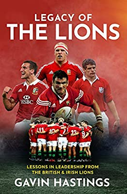 Legacy of the Lions: Lessons in Leadership from the British & Irish Lions by Polaris Publishing Limited