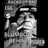 Slumboi Cgg Rehab [Explicit]