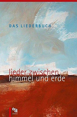 Das Liederbuch, Lieder zwischen Himmel und Erde