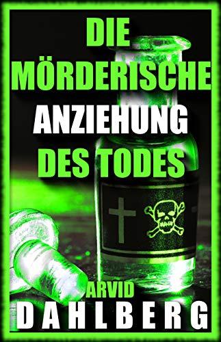 DIE MÖRDERISCHE ANZIEHUNG DES TODES (SCHWEDEN-THRILLER-LIV MODIG)