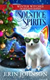 Espíritus solsticio: Un misterio acogedor paranormal de Navidad