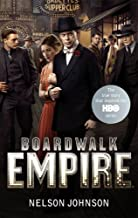 Boardwalk Empire: The Birth, High Times and the Corruption of Atlantic City by Nelson Johnson (3-Nov-2011) Paperback
