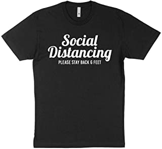 Social Distancing Please Stay Back 6 Feet Shirt Unisex