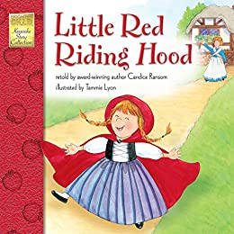 Little Red Riding Hood (Keepsake Stories) by [Candice Ransom, Tammie Lyon]