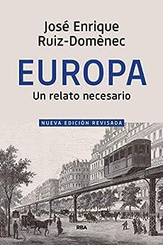 Europa (ENSAYO Y BIOGRAFÍA) de [José Enrique Ruiz-Domènec]
