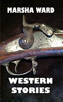 Western Stories: Four Tales of the West by [Marsha Ward]