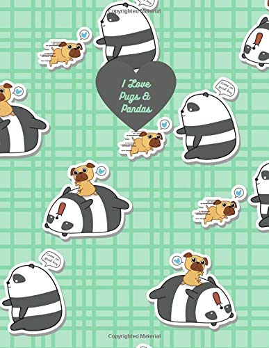 I LOVE PUGS & PANDAS Full-Size 8.5x11-Inch Notebook: Cover Features Cute Pattern of Pandas Playing with Pug Puppy Dogs