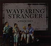 Wayfaring Stranger by 4 Proches (2013-05-03)