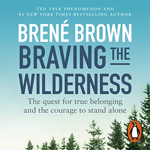 Braving the Wilderness Audiobook By Brené Brown cover art