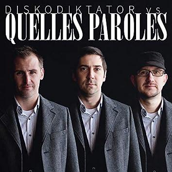 Diskodiktator vs. Quelles Paroles (feat. Diskodiktator)