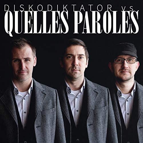 Quelles Paroles feat. Diskodiktator