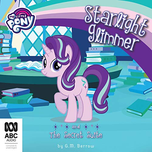 Starlight Glimmer and the Secret Suite audiobook cover art
