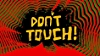 Don't Touch! (Lyric)