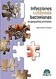 Infecciones cutáneas Bacterianas En Pequeños animales - Libros De veterinaria - Editorial Servet