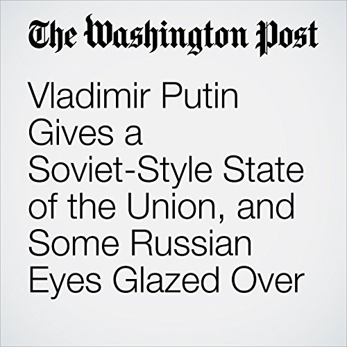 Vladimir Putin Gives a Soviet-Style State of the Union, and Some Russian Eyes Glazed Over audiobook cover art
