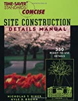 Site Construction Details Manual (Time-saver Standards Concise Series)