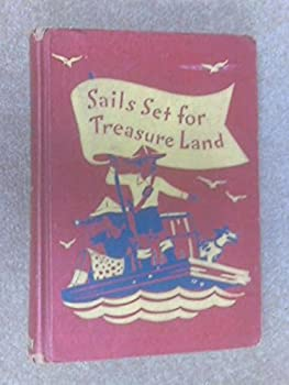 Hardcover Sails Set for Treasure Land (The Golden Road to Reading Series) Book
