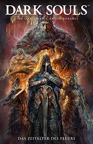 Dark Souls: Bd. 4: Das Zeitalter des Feuers