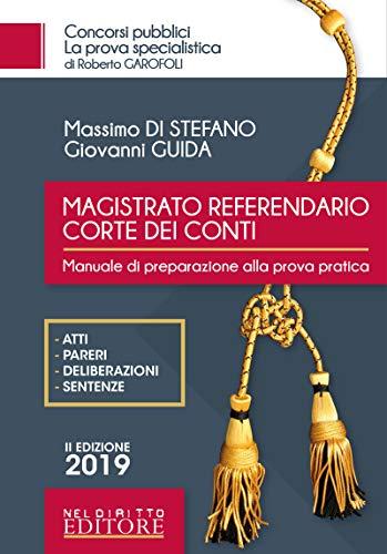Magistrato referendario della Corte dei Conti. Manuale di preparazione alla prova pratica