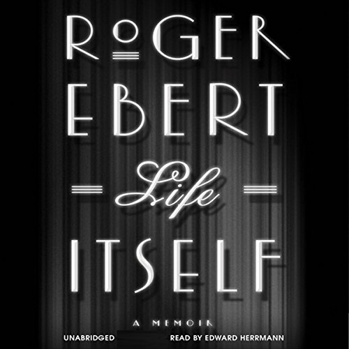 Life Itself Audiobook By Roger Ebert cover art