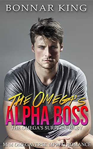 The Omega's Alpha Boss: The Omega's Surprise Baby (MPREG Romance) (English Edition)