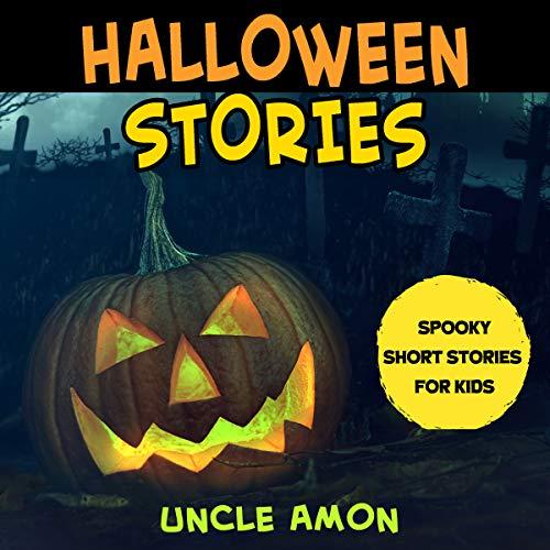 Page de couverture de Halloween Stories: Spooky Short Stories for Kids