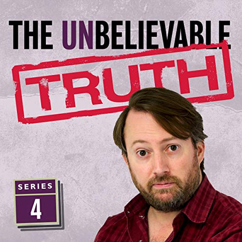The Unbelievable Truth (Series 4)                   Written by:                                                                                                                                 Jon Naismith,                                                                                        Graeme Garden                               Narrated by:                                                                                                                                 David Mitchell                      Length: 2 hrs and 50 mins     1 rating     Overall 5.0