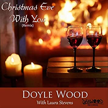 Christmas Eve with You (Remix) [feat. Laura Stevens]