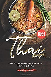 Best Thai Recipes: Take a Glimpse of the Authentic Thai Cuisine