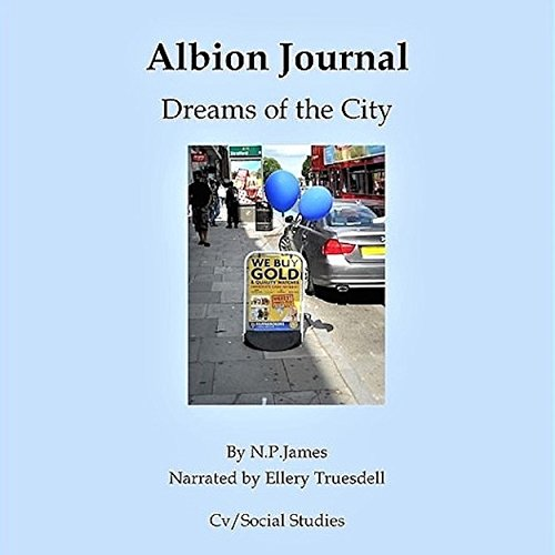 Albion Journal: Dreams of the City audiobook cover art
