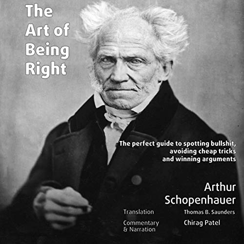 The Art of Being Right      The Perfect Guide to Spotting Bullshit, Avoiding Cheap Tricks and Winning Arguments              Auteur(s):                                                                                                                                 Arthur Schopenhauer                               Narrateur(s):                                                                                                                                 Chirag Patel                      Durée: 2 h et 30 min     Pas de évaluations     Au global 0,0