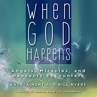 When God Happens: Angels, Miracles, and Heavenly Encounters                   By:                                                                                                                                 Angela Hunt,                                                                                        Bill Myers                               Narrated by:                                                                                                                                 Matilda Novak,                                                                                        Jim Denison                      Length: 6 hrs and 55 mins     1 rating     Overall 5.0