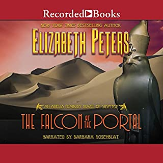 The Falcon at the Portal     The Amelia Peabody Series, Book 11              Written by:                                                                                                                                 Elizabeth Peters                               Narrated by:                                                                                                                                 Barbara Rosenblat                      Length: 15 hrs and 20 mins     3 ratings     Overall 5.0