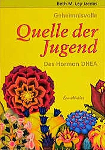 DHEA - Quelle der Jugend: Das Hormon DHEA