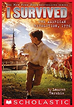 I Survived the American Revolution, 1776 (I Survived #15) by [Lauren Tarshis]