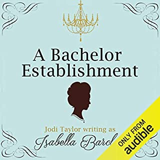 A Bachelor Establishment                   By:                                                                                                                                 Jodi Taylor                               Narrated by:                                                                                                                                 Anna Bentinck                      Length: 7 hrs and 21 mins     596 ratings     Overall 4.3