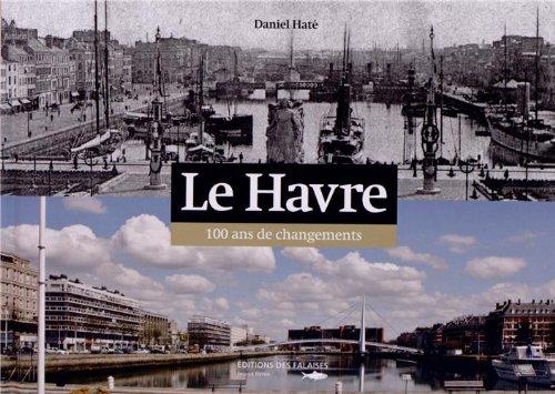 LE HAVRE, 100 ANS DE CHANGEMENTS