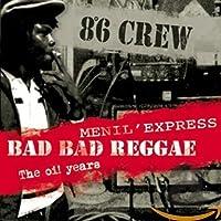 Bad Bad Reggae - Menil Express - The Oi Years